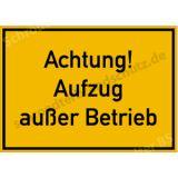 Textschild - Achtung! Aufzug außer Betrieb