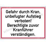 Baustellenschild - Gefahr durch Kran, unbefugterAufstieg....