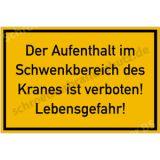 Informationsschild - Der Aufenthalt im  Schwenkbereich...