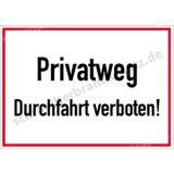 Hinweisschild - Privatweg Durchfahrt verboten!