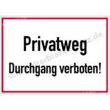 Hinweisschild - Privatweg Durchgang verboten!