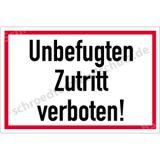 Hinweisschild - Unbefugten Zutritt verboten !