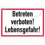 Hinweisschild - Betreten verboten! Lebensgefahr!