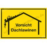 Hinweisschild - Vorsicht Dachlawinen