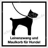 Hinweisschild - Leinenzwang und Maulkorb für Hunde!