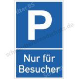 Parkplatzschild - Nur für Besucher